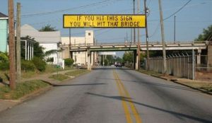 car-humor-joke-funny-traffic-if-you-hit-this-sign-you-will-hit-that-bridge